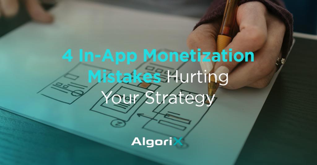 in-app monetization mistakes