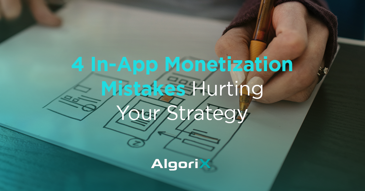 in-app monetization mistakes